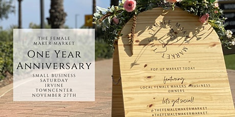 THE FEMALE MAKER MARKET-First Anniversary, Small Business Saturday tickets