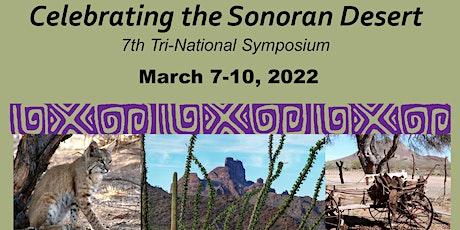 7th Tri-national Symposium: Celebrating the Sonoran Desert tickets