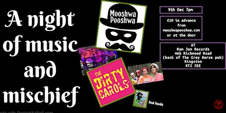 Mooshwa Pooshwa with The Dirty Carols, plus special guest Rook Raven tickets