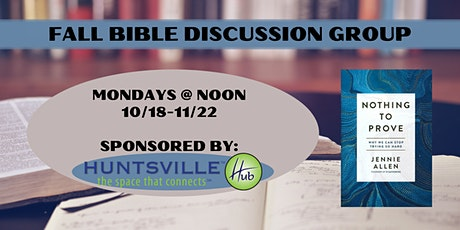 """Bible Discussion Group: """"Nothing To Prove"""" tickets"""
