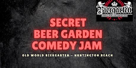 Secret Beer Garden Standup Comedy Jam At Old World Huntington Beach tickets