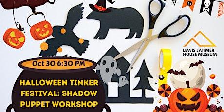 Halloween Tinker Festival: Shadow Puppet Workshop tickets