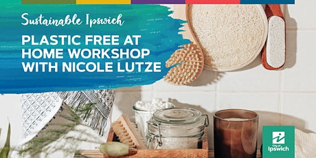 Sustainable Ipswich - Plastic Free at Home with Nicole Lutze tickets