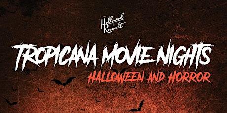 Tropicana Movie Nights - Halloween and Horror tickets