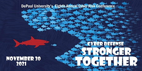 Cyber Defense: Stronger Together. DePaul University's Cyber Risk Conference tickets