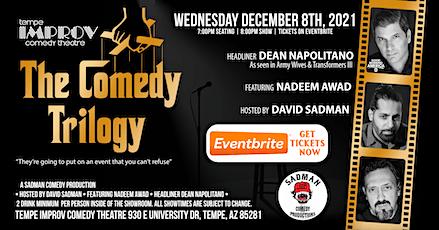 Trilogy  of Comedy w Dean Napolitano, Nadeem Awad,David Sadman@Tempe Improv tickets