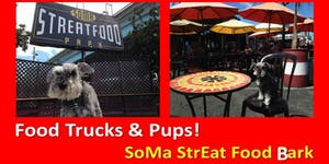 The Pooch Coach Presents: SoMa StrEat Food Bark...