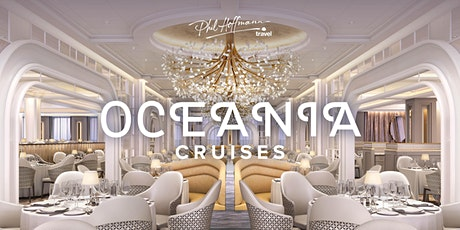 OCEANIA CRUISES EXCLUSIVE  PHIL HOFFMANN TRAVEL EVENT tickets