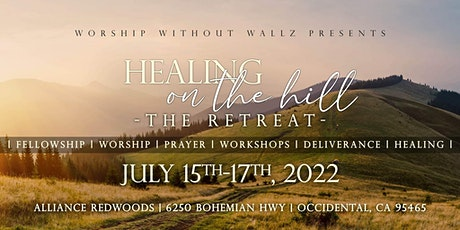 Healing On The Hill: Worship Retreat tickets