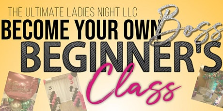 Become Your Own Boss Beginner's Class tickets