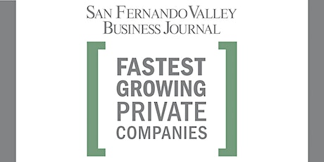 San Fernando Valley Business Journal's Fastest Growing Private Companies tickets