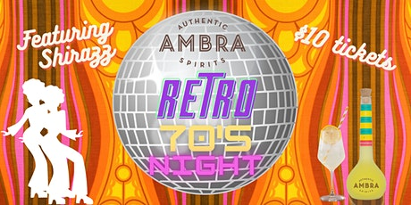 Ambra Presents an out of sight 70's Retro Night, featuring Shirazz! tickets