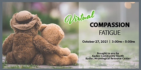 Compassion Fatigue Training (Session 2) October 27, 2021 tickets