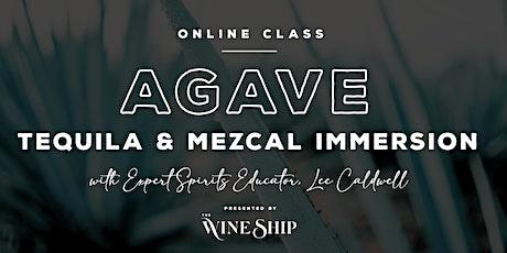 ONLINE CLASS: Tequila & Mezcal Agave Immersion biglietti