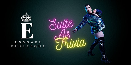 Suite As Burlesque Trivia tickets