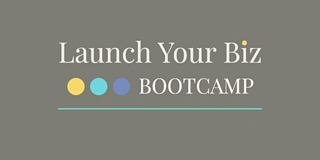 Launch Your Biz Bootcamp tickets