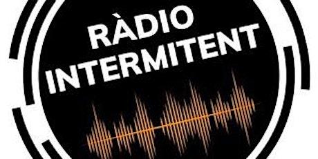 EL VISITANT:  Ràdio Intermitent entradas