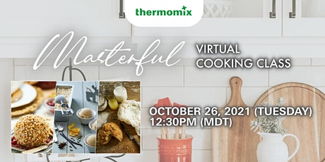 Thermomix® Virtual Cooking Class: MASTERFUL tickets