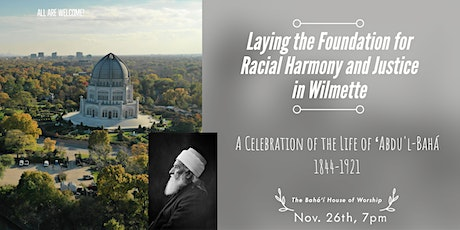 Racial Harmony and Justice in Wilmette: Celebrating the Life of Abdu'l-Bahá tickets