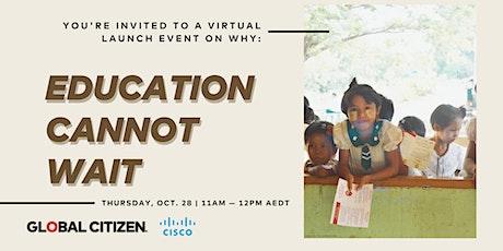 Global Citizen's #EducationCannotWait Virtual Campaign Launch Event tickets