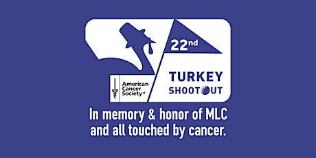 22nd Annual Turkey Shootout benefitting American Cancer Society tickets