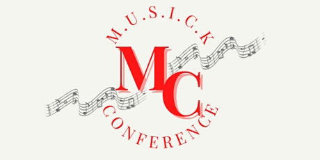 M.U.S.I.C.K  Conference 2022 tickets