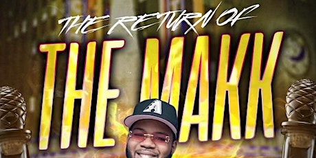 The return Of The Makk  (DJ SNIPES WELCOME BACK PARTY ) tickets