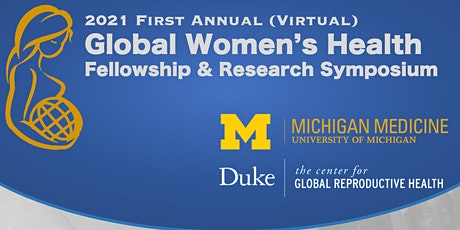First Annual Global Women's Health Fellowship & Research Symposium tickets