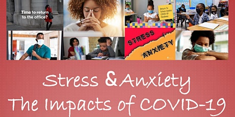 Stress & Anxiety - The Impacts of COVID-19 -Let's Continue the Conversation tickets