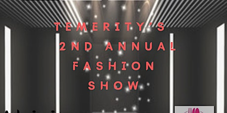 Temerity's 2nd Annual FASHION SHOW tickets