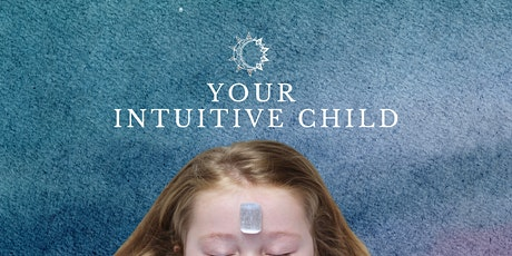 YOUR INTUTIVE CHILD tickets