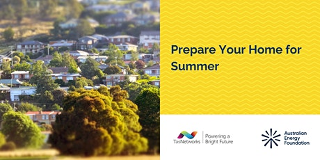 Prepare Your Home for Summer - Webinar - TasNetworks tickets