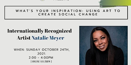 What's Your Inspiration: Using Art to Create Social Change tickets