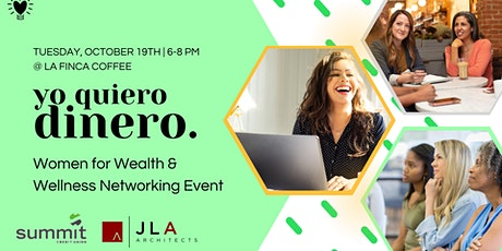 ¡Yo Quiero Dinero! Women for Wealth and Wellness  Networking tickets