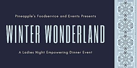 Winter Wonderland a Ladies Night Empowering Dinner Event tickets
