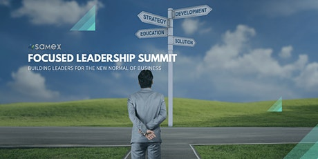 Focused Leadership Summit: Building Leaders for The New Normal of Business tickets