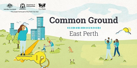 Common Ground East Perth: Community Information Sessions tickets