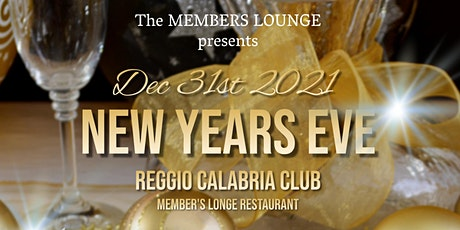 Luxury New Years Eve @ Reggio Calabria Club in The Members Lounge tickets