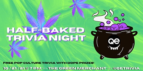 Half-Baked with QE Trivia - - - Free Pop Culture Trivia Night! tickets