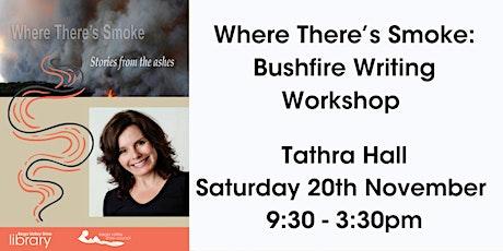 Where There's Smoke: Bushfire Writing Workshop @ Tathra Hall tickets