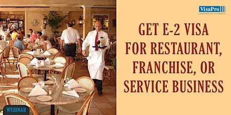 Get E-2 Visa For Restaurant, Real Estate, Franchise, or Service Business tickets