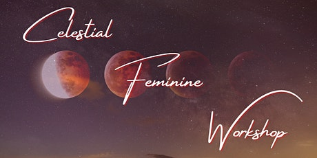 Transcend into your Celestial Feminine Existence tickets