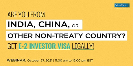 Are You From India, China, or Non-Treaty Country? Get E-2 Visa Legally! tickets