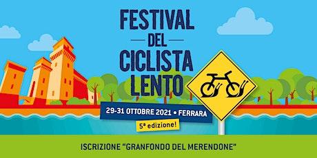 Granfondo del Merendone // Festival del Ciclista Lento 2021 tickets