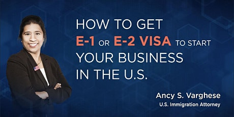 FREE Webinar: How To Get E-1 or E-2 Visa To Start Your Business In The U.S. tickets