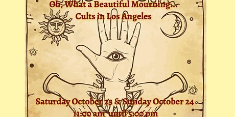 Cults in Los Angeles...from19th Century to today. An Outdoor Mourning Faire tickets