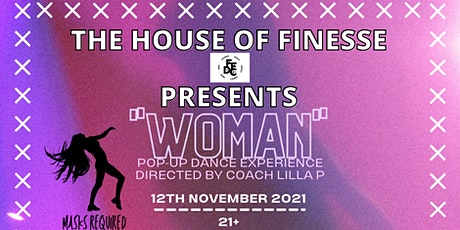 """The House of Finesse presents """"Woman"""" Pop-up Dance Experience tickets"""
