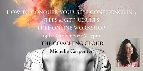 HOW TO CONQUER YOUR SELF-CONFIDENCE IN 9 STEPS AND GET RESULTS! tickets