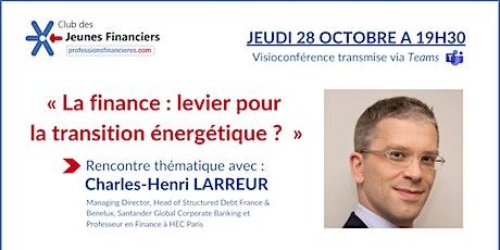 Rencontre thématique: La financier : levier pour la transition énergétique? billets
