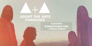 Adopt the Arts Fundraiser feat. Disreputable Few w/...